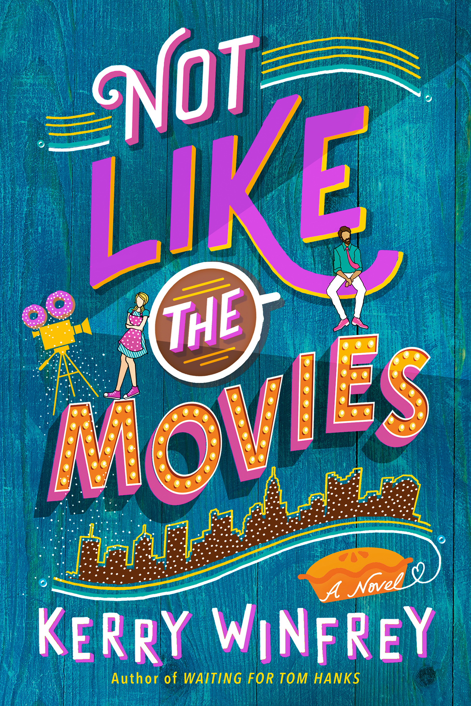 Not Like the Movies by Kerry Winfrey