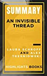 SUMMARY OF An Invisible Thread | Laura Schroff | Kindle Ebook | Highlights and Key Concepts | Save Money and Time Readings Summaries