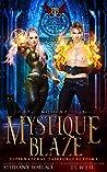 Mystique Blaze (Supernatural Taskforce Academy, #2)