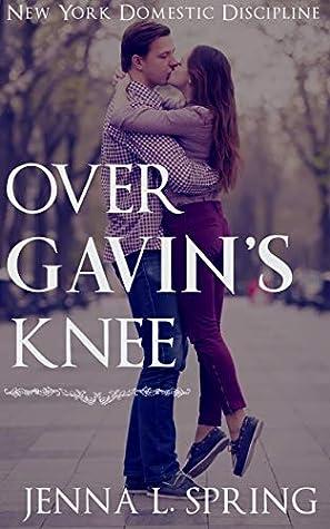 Over Gavin's Knee (New York Domestic Discipline Book 1)