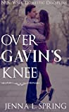 Over Gavin's Knee (New York Domestic Discipline Book 1)
