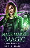 Black Market Magic (Kira Steele Book 2)