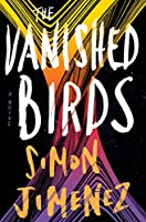 The Vanished Birds: A Novel