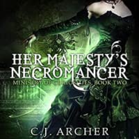Her Majesty's Necromancer (The Ministry of Curiosities, #2)