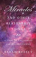 Miracles & Other Reasonable Things