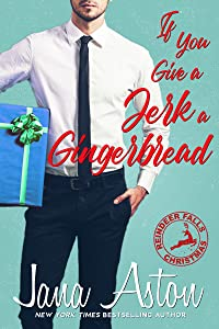 If You Give A Jerk A Gingerbread (Reindeer Falls, #2)
