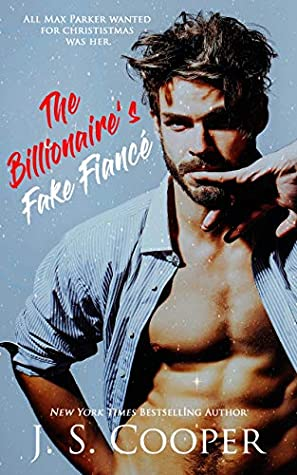 The Billionaire's Fake Fiance by J. S. Cooper