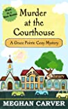 Murder at the Courthouse (Grace Pointe Cozy Mysteries #1)