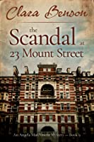 The Scandal at 23 Mount Street (An Angela Marchmont Mystery #9)