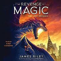 The Last Dragon (The Revenge of Magic Series)