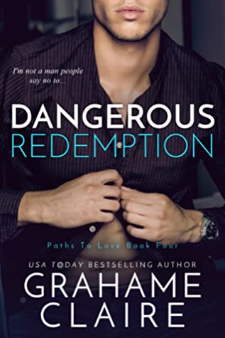 Dangerous Redemption (Paths to Love, #4)