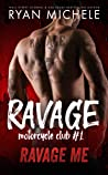 Ravage Me (Ravage MC, #1) audiobook review