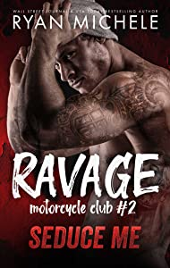 Seduce Me (Ravage MC, #2)