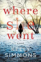 Where She Went: A Novel