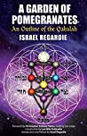 A Garden of Pomegrantes: An Outline of the Qabalah
