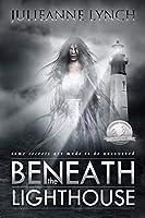 Beneath the Lighthouse (Beneath the Lighthouse, Book I)
