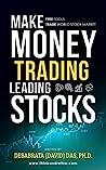 Make Money Trading Leading Stocks by Debabrata (David) Das
