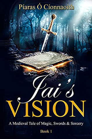 Jai's Vision: A Medieval Tale of Magic, Swords & Sorcery (Book 1)
