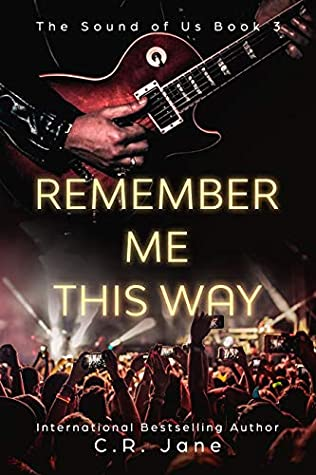 Remember Me This Way (The Sound of Us #3)