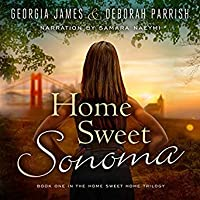 Home Sweet Sonoma (Home Sweet Home, #1)