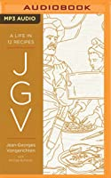 JGV: A Life in 12 Recipes