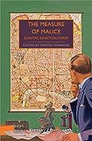 The Measure of Malice: Scientific Mysteries (British Library Crime Classics)