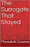 The Surrogate That Stayed: A feel good romantic e novella prequel