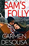 Sam's Folly by Carmen DeSousa