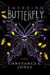 Emerging Butterfly by Constance G. Jones