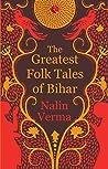 The Greatest Folk Tales of Bihar