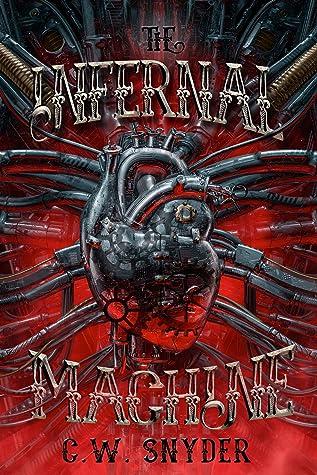The Infernal Machine by C.W. Snyder