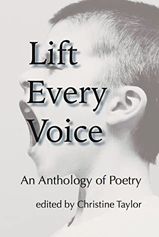 Lift Every Voice:  An Anthology of Poetry