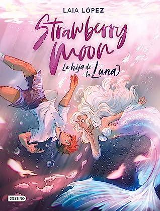 Strawberry Moon: La hija de la luna