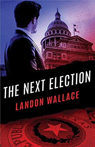 The Next Election by Landon Wallace