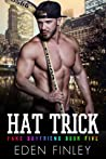 Hat Trick (Fake Boyfriend, #5)