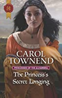 The Princess's Secret Longing (Princesses of the Alhambra #2)