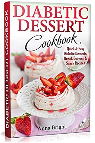 Diabetic Dessert Cookbook Quick And Easy Diabetic Desserts