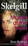 Murder at the Meet (Detective Inspector Skelgill Investigates, #14)