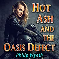 Hot Ash and the Oasis Defect (Ashley Westgard, #1)