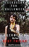Cuckquean For Halloween: Cuckolded by her best friend first time FFM