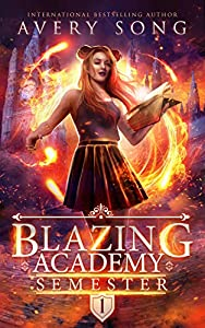 Blazing Academy: Semester One (Academy For All Things Scorching #1)