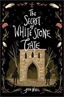 The Secret of White Stone Gate (Black Hollow Lane, #2)