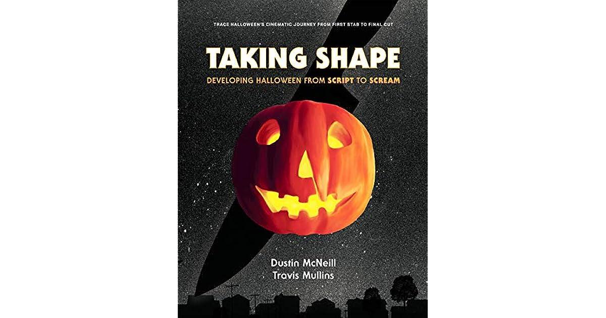 Taking Shape: Developing Halloween From Script to Scream ...
