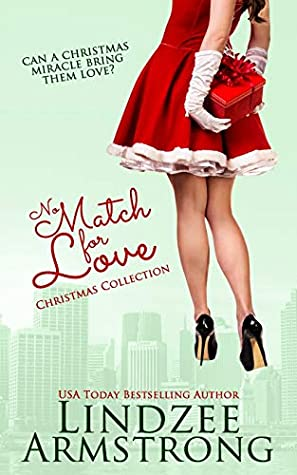 No Match for Love Christmas Collection: Mistletoe Match, Match Me by Christmas