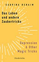 Das Leben und andere Zaubertricks - Depression and Other Magic Tricks