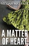 A Matter Of Heart (Tangled Vines Saga)