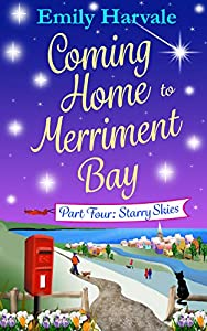Coming Home to Merriment Bay: Part Four: Starry Skies
