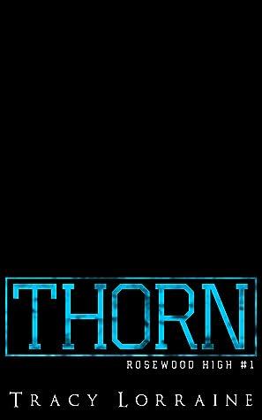 Thorn (Rosewood High #1)