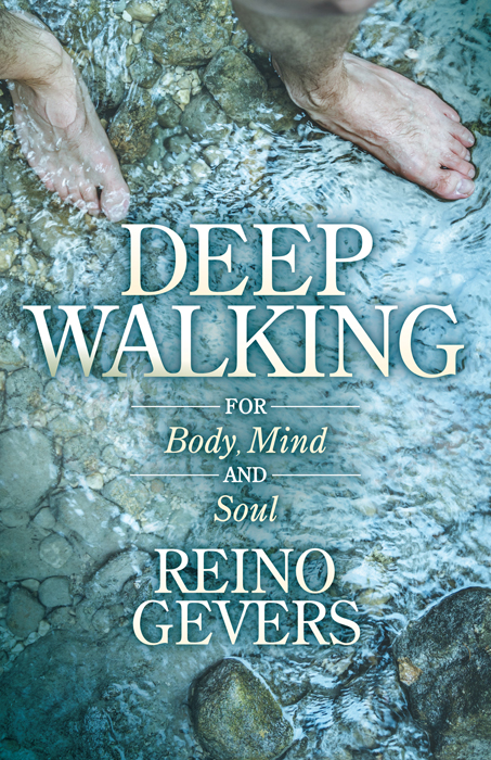 Deep Walking for Body, Mind and Soul