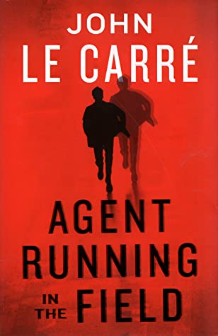 Agent Running In The Field : John le Carré